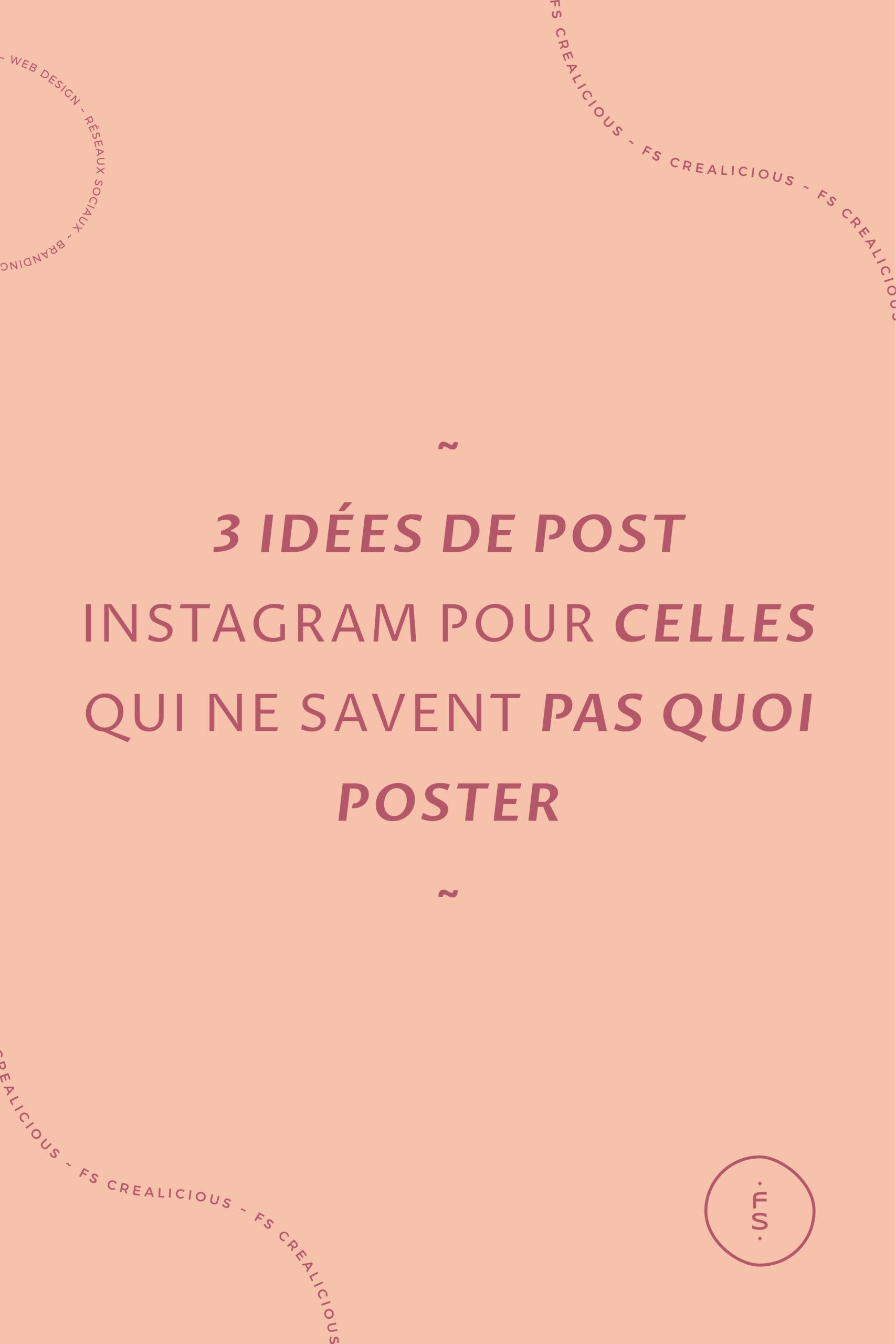 3 idées de post instagram pour celles qui ne savent pas quoi poster